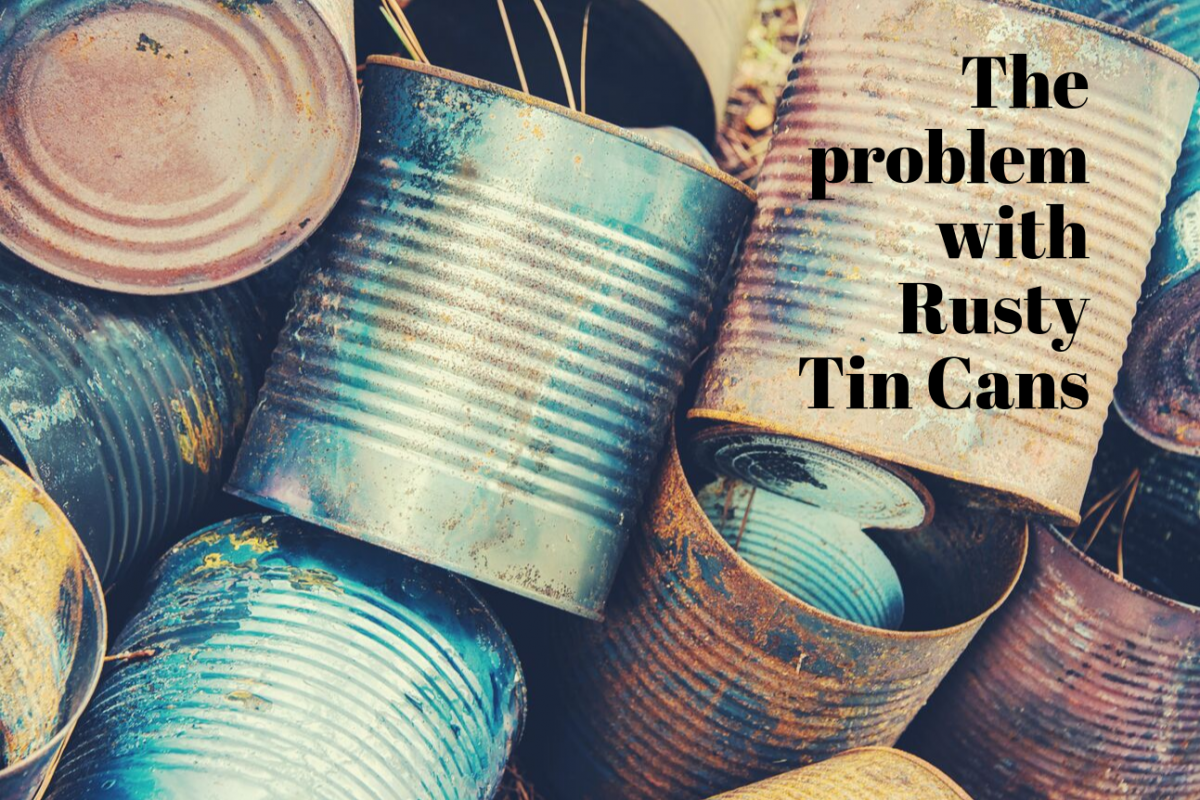 The Problem with Old Rusty Cans - September 2019 Mission Moments - Pastor Bob Marchant Executive Director River of Life Mission